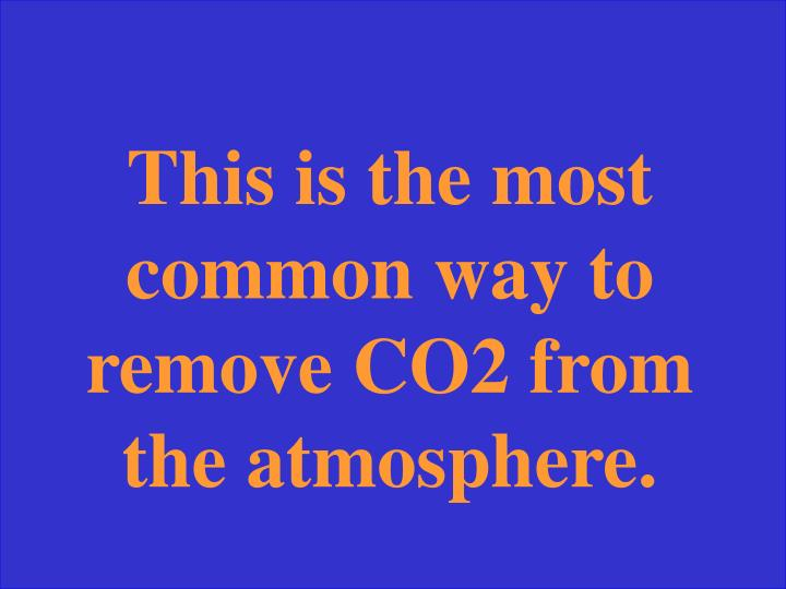 This is the most common way to remove CO2 from the atmosphere.