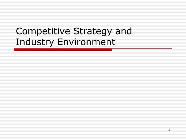 strategies for competing in various types of industries Chapter 2 industry competition 27 27 this is especially true for industries that a firm's market share can also become quite complex as various industry.