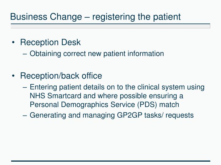 Business Change – registering the patient