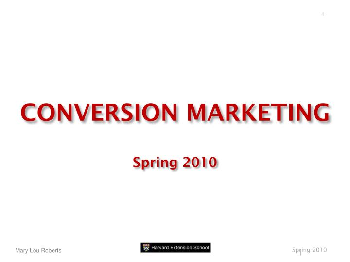Conversion marketing spring 2010