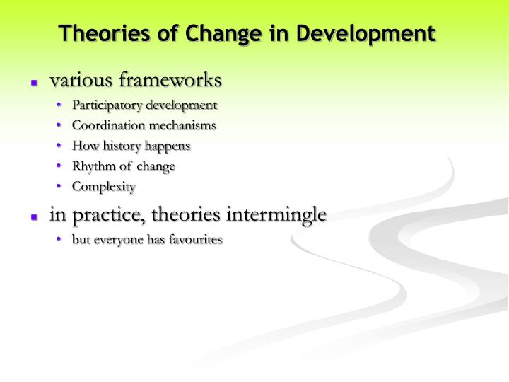 """theories of development and how the John harriss development theories chapter 2 page 3 introduction: what development theories are about the word """"development"""" in the english language connotes such ideas as """"unfolding,"""" """"growth,."""