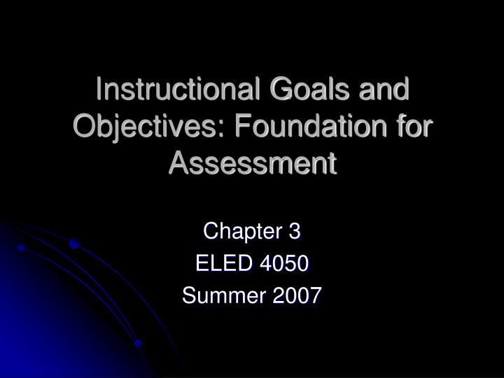 instructional goals and objectives foundation for assessment n.