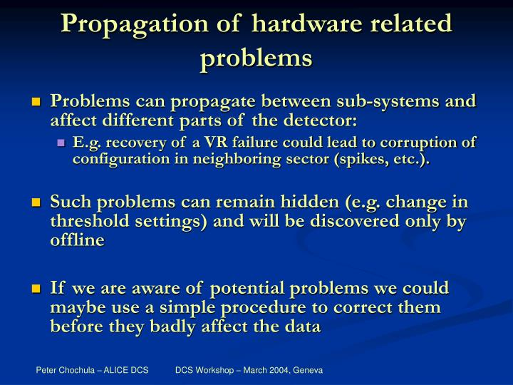 Propagation of hardware related problems