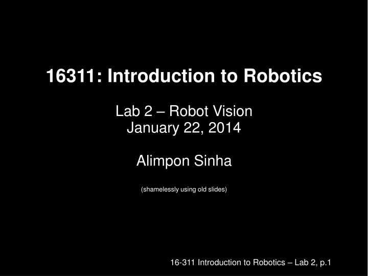 16311: Introduction to Robotics