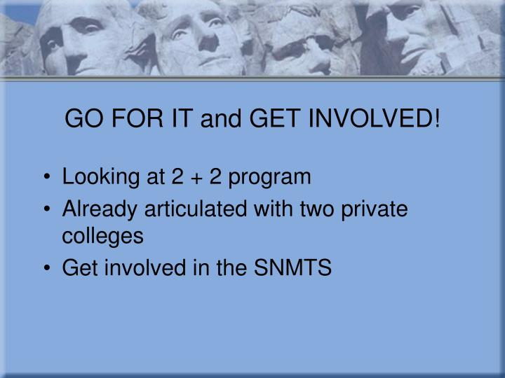 GO FOR IT and GET INVOLVED!