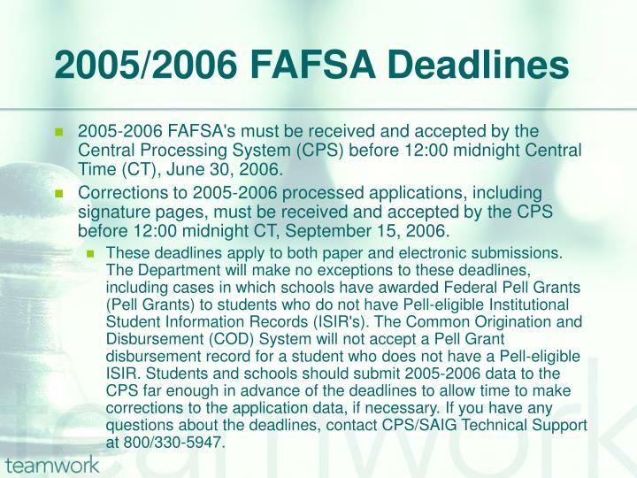 2005/2006 FAFSA Deadlines