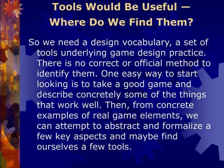 Tools Would Be Useful —