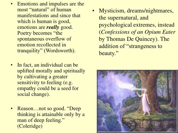 """Emotions and impulses are the most """"natural"""" of human manifestations and since that which is human is good, emotions are"""
