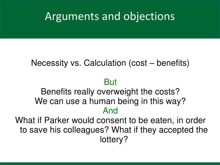 Necessity vs. Calculation (cost – benefits)
