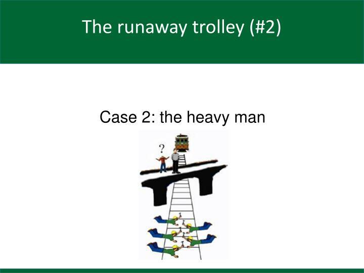 Case 2: the heavy man