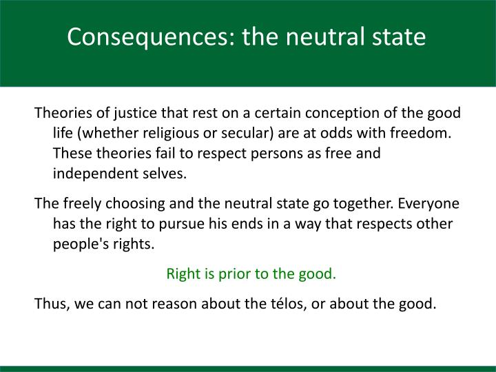 Consequences: the neutral state