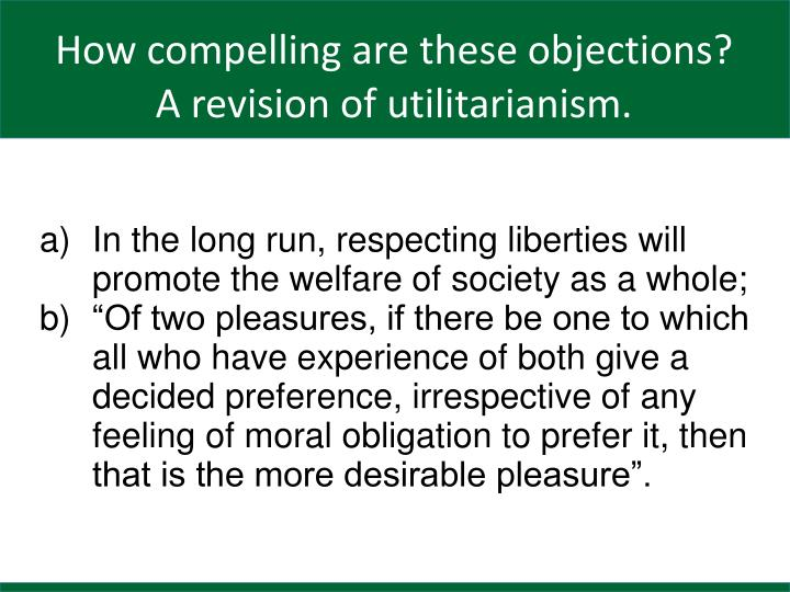 In the long run, respecting liberties will promote the welfare of society as a whole;