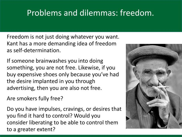 Problems and dilemmas: freedom.