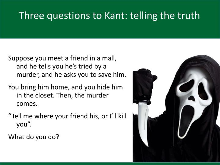 Three questions to Kant: telling the truth