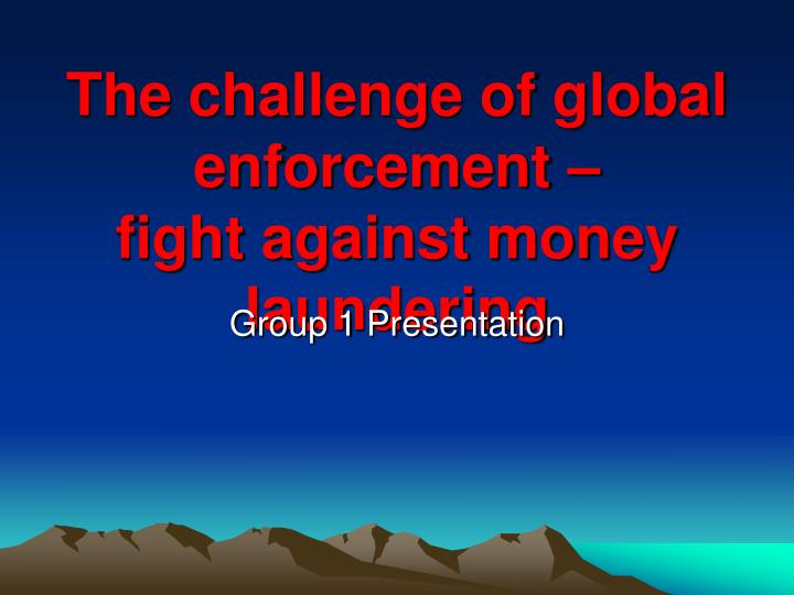 the challenge of global enforcement fight against money laundering n.