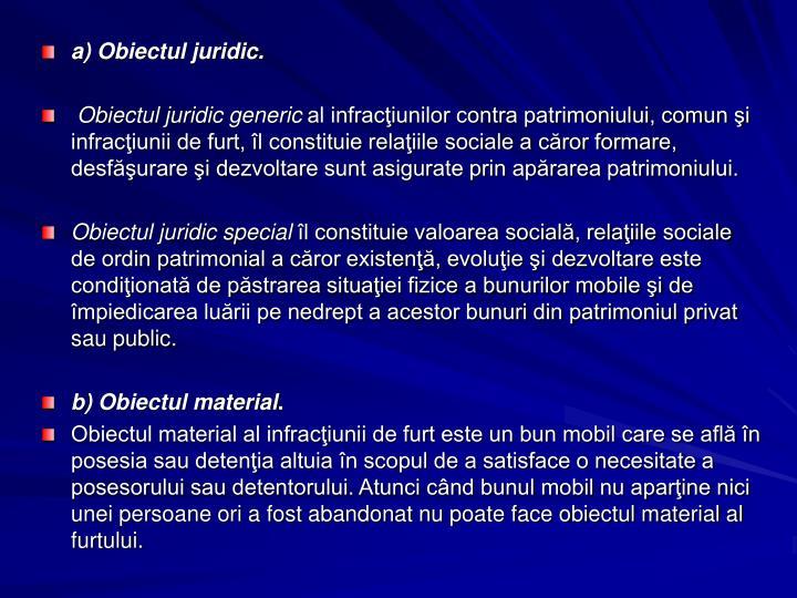 a) Obiectul juridic.