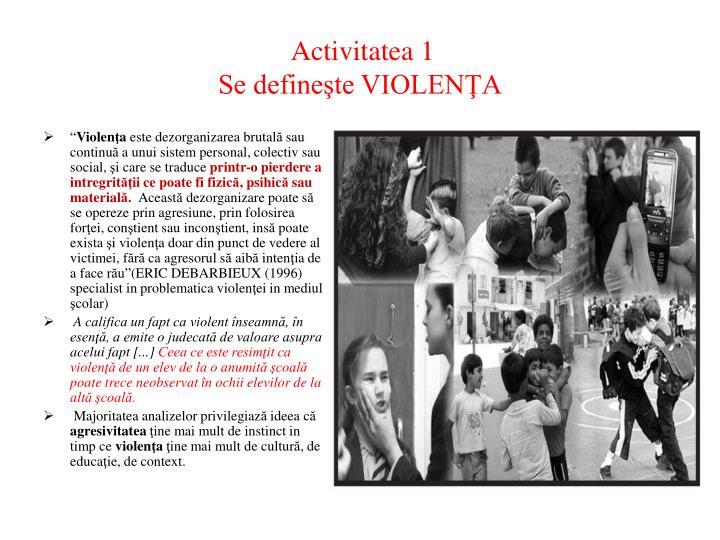 Activitatea 1 se define te violen a
