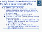 closing process when bidding under the whole bank with loss share