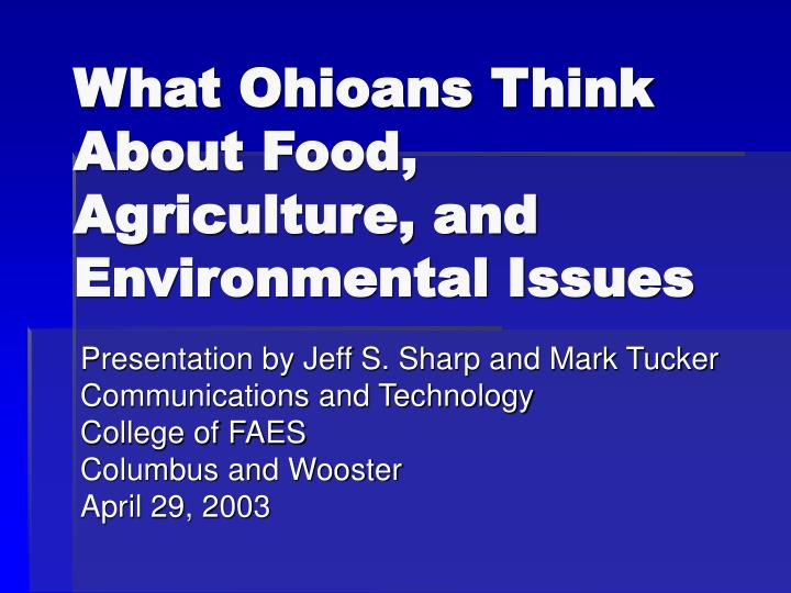 What ohioans think about food agriculture and environmental issues