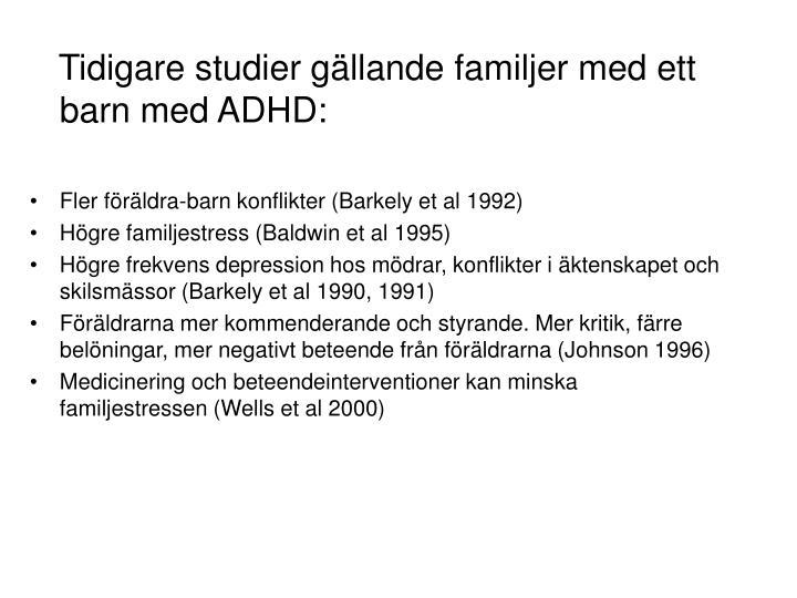 Tidigare studier gällande familjer med ett barn med ADHD:
