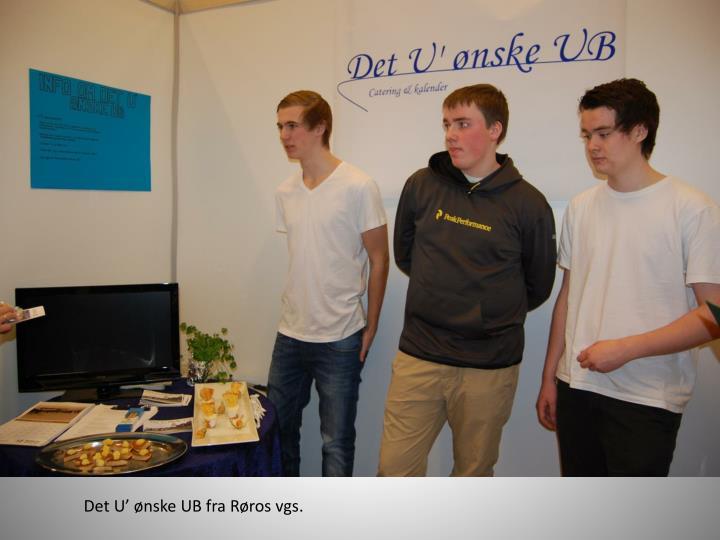 Det U' ønske UB fra Røros vgs.
