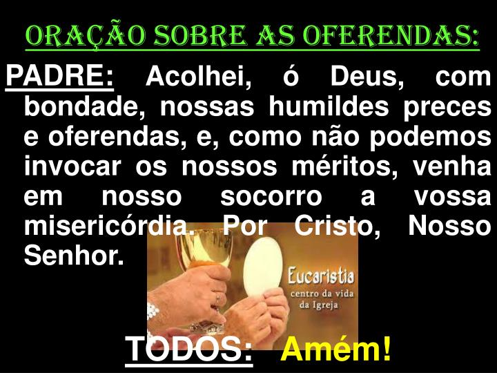 ORAÇÃO SOBRE AS OFERENDAS: