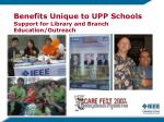 benefits unique to upp schools support for library and branch education outreach
