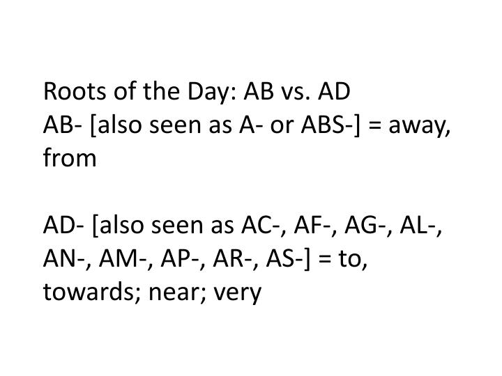 Roots of the Day: AB vs. AD