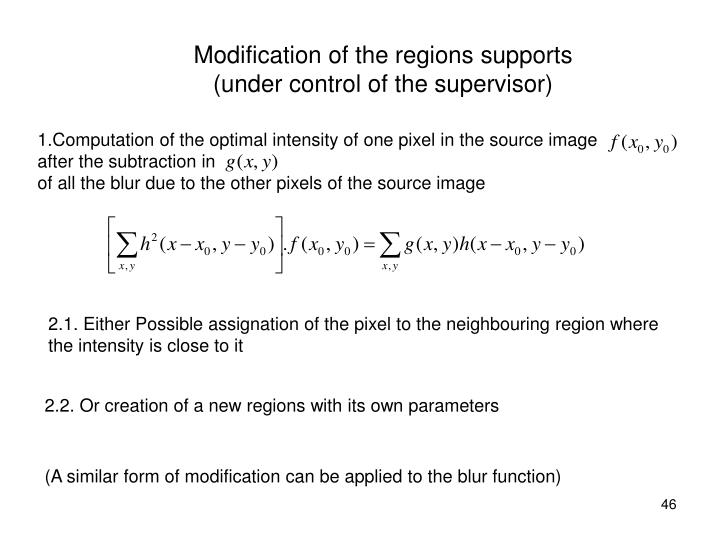 Modification of the regions supports
