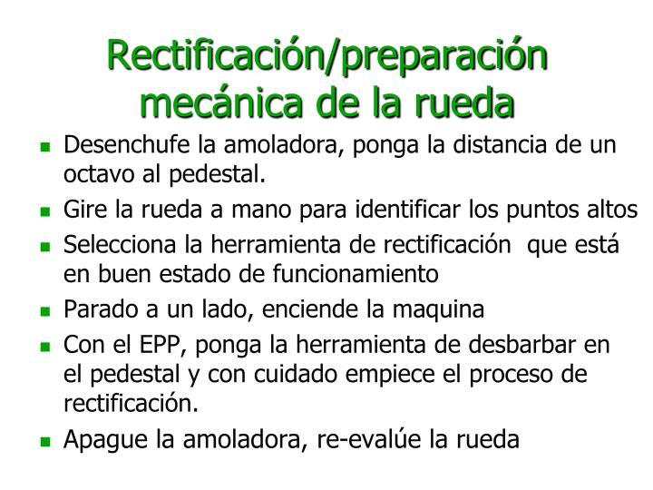 Rectificación/preparación mecánica de la rueda