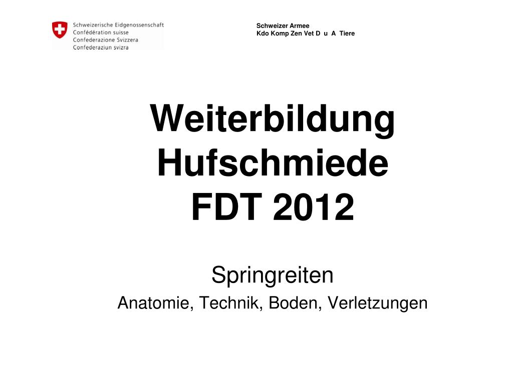 PPT - Weiterbildung Hufschmiede FDT 2012 PowerPoint Presentation ...