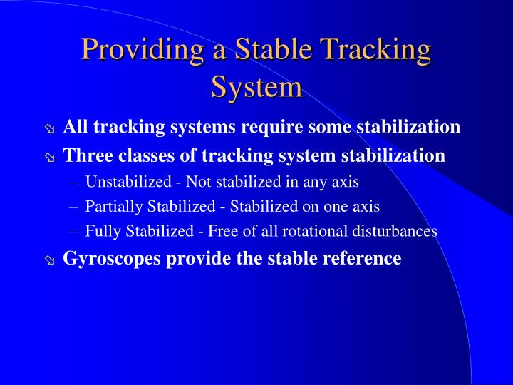Providing a Stable Tracking System