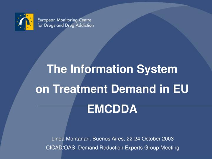 the information system on treatment d emand in eu emcdda n.