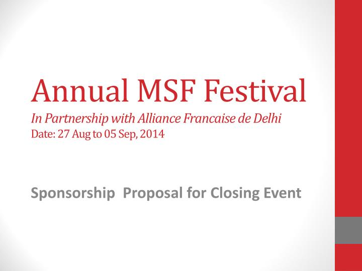 annual msf festival in partnership with alliance francaise de delhi date 27 aug to 05 sep 2014 n.