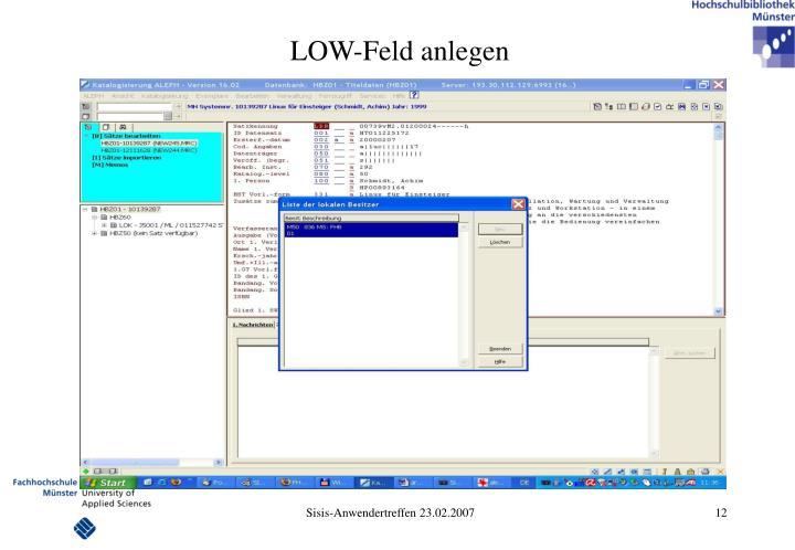 LOW-Feld anlegen