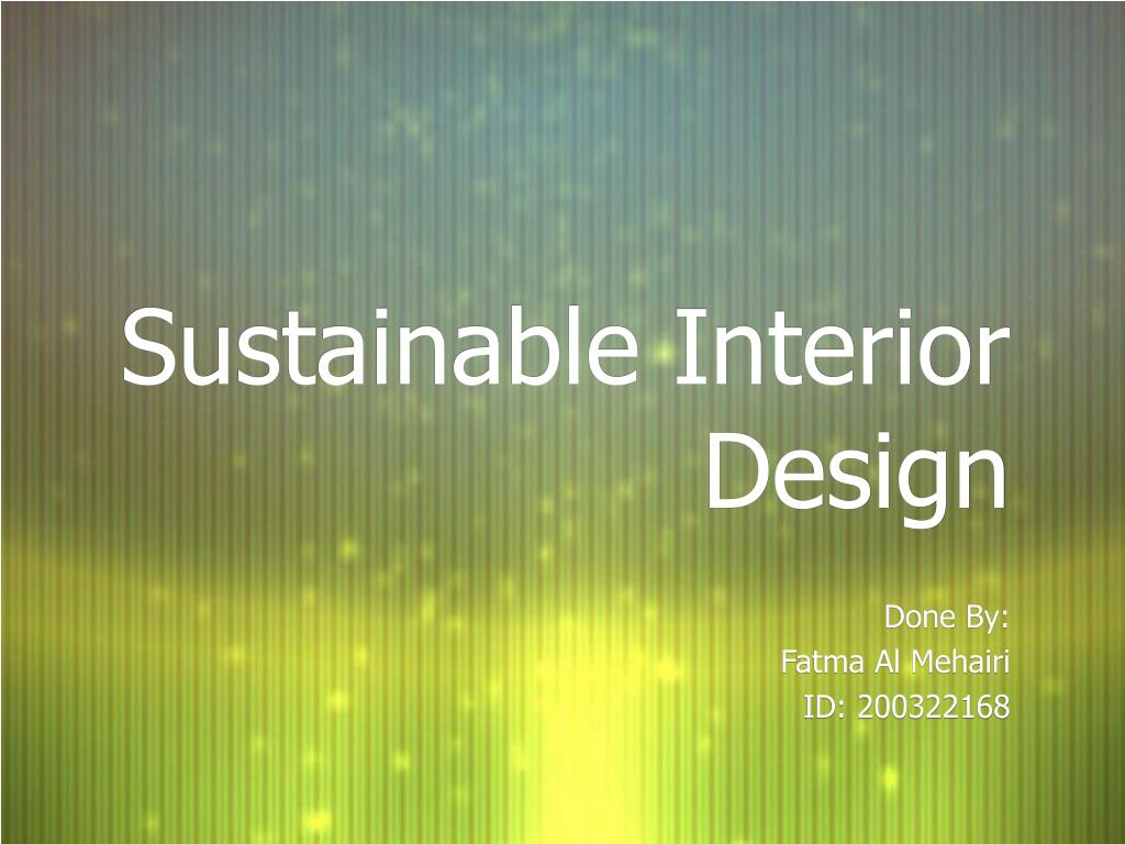Ppt Sustainable Interior Design Powerpoint Presentation Free Download Id 3897377
