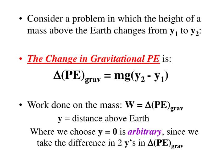 Consider a problem in which the height of a mass above the Earth changes from