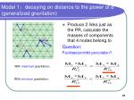 model 1 decaying on distance to the power of d generalized gravitation