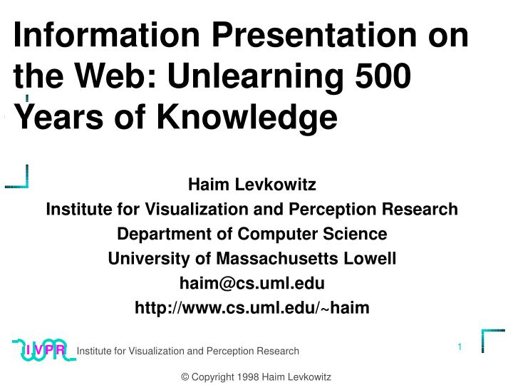 information presentation on the web unlearning 500 years of knowledge n.