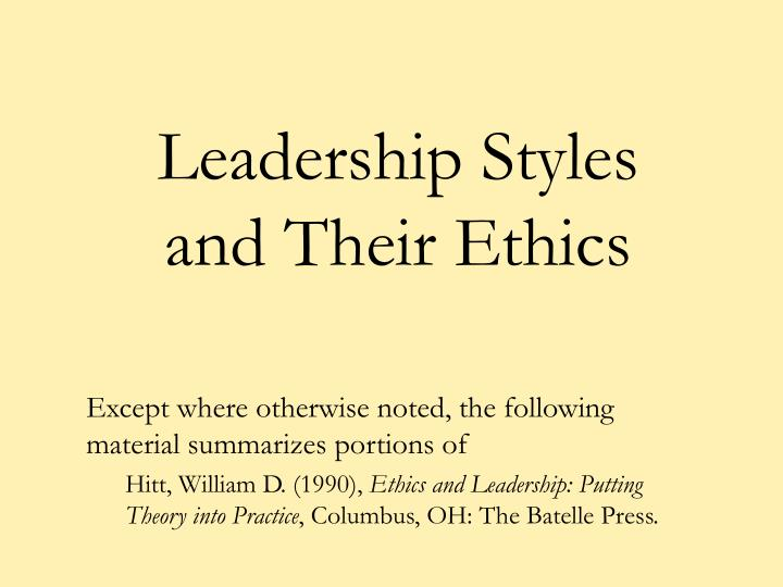 three major leadership styles and ethical leadership Leadership - three aspects of leadership there are three major leadership theories developed from the the styles of leadership are changed every time a new.