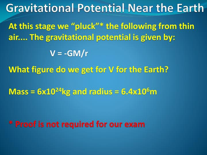 """At this stage we """"pluck""""* the following from thin air.... The gravitational potential is given by:"""