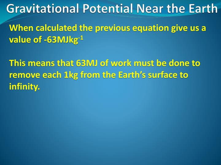 When calculated the previous equation give us a value of -63MJkg