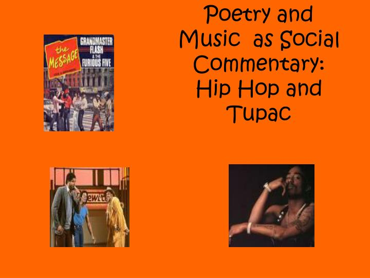 Poetry and music as social commentary hip hop and tupac