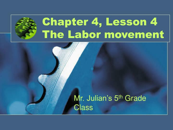 chapter 4 lesson 4 the labor movement n.