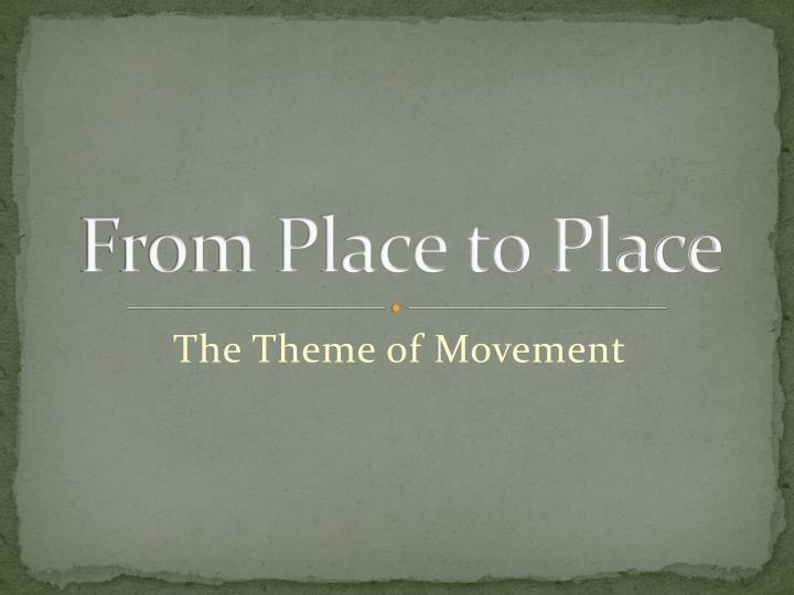 from place to place n.