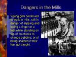 dangers in the mills