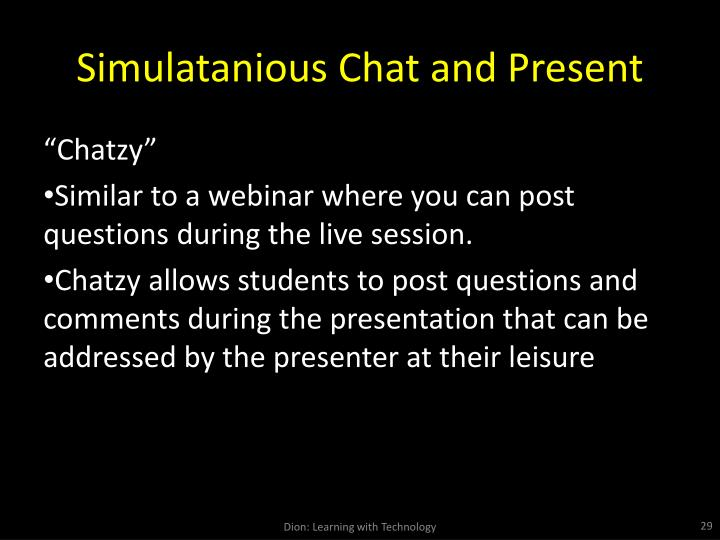 Simulatanious Chat and Present