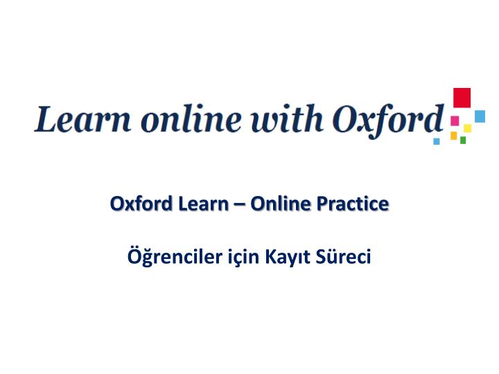 Oxford learn online practice renciler i in kay t s reci