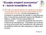 ecua ia cre terii economice 4 teoria investi iilor ii