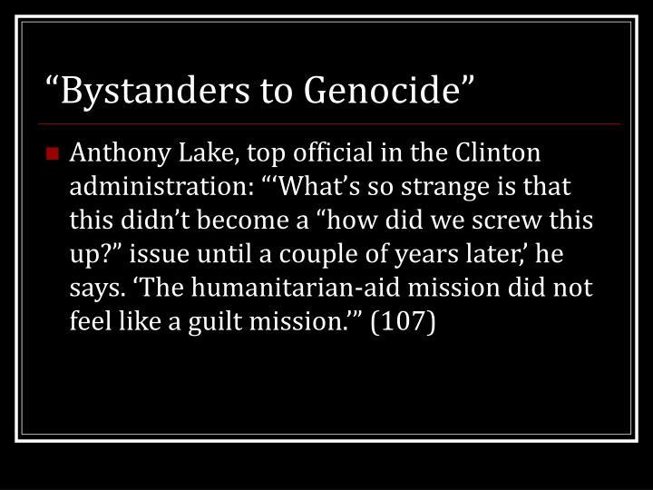 """Bystanders to Genocide"""